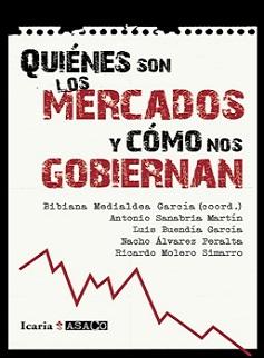 """""""Quiénes son los mercados y cómo nos gobiernan"""""""
